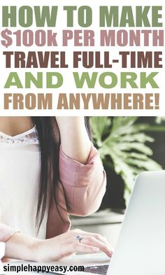 How To Make $100k PER MONTH, Travel Full-Time and Work Location-Independent. Working from home and having the freedom to do what you want with your life is a great feeling. There are many ways this can be done too. Most of the legitimate ways you can earn http://how-to-make-money-online.us