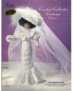 1905 Wedding Gown  Crochet Collector Costume Volume 1 Fashion Doll  Crochet Pattern.