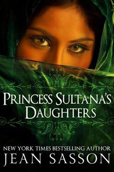 Amazon.com: Princess Sultana's Daughters eBook: Jean Sasson: Kindle Store