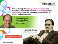 John Hodgman interviews Professor Steven Strogatz on the joy of mathematics and its impact on everyday life.  Wednesday at IBM Connect 2013