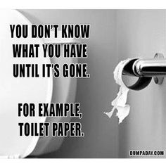 #toilet paper #funny #quote