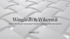 Interview with Gert Wingårdh about project Soundwave® Wicker, designed by himself and Erik Wikerstål, for Offecct at Stockholm Furniture Fair, Stockholm 2017.