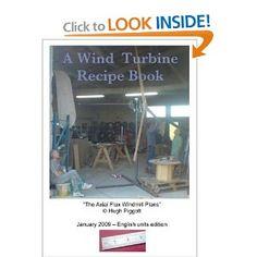 A Wind Turbine Recipe Book: Hugh Piggott: Amazon.com: Books