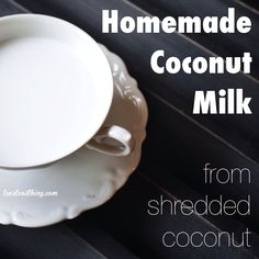 Homemade Coconut Milk from Shredded Coconut - It's a love/love thing