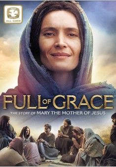 Full of Grace: The Story of Mary of Nazareth - Christian Movie/Film - For more Info, Check Out Christian Film Database: CFDb - http://www.christianfilmdatabase.com/review/full-of-grace-the-story-of-mary-of-nazareth/