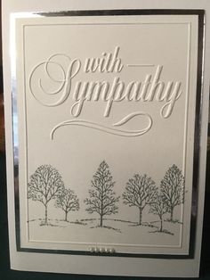Darice With Sympathy embossing folder. Stamp: Lovely as a Tree stamped with Memento London Fog ink. Layered on to silver mirror cardstock.