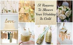 51 Reasons To Shower Your Wedding In Gold (Mental note: Gold, cream/ivory, pink and navy blue or grayish green)