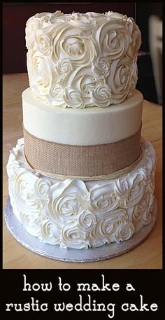 how to make a rustic wedding cake- easy and beautiful! Add a monogram topper and it will be prefect and maybe a salmon colored ribbon!