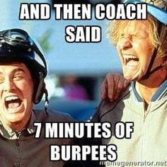 """And then coach said... 7 minutes of burpees."" #Gym #Humour  