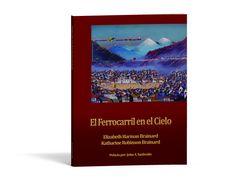 EL FERROCARRIL EN EL CIELO  Autor: HARMAN/ROBINSON  Ediciones CODEU  Año: 2007