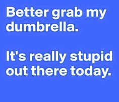 #dumb #umbrella. A funny saying about dumb people.