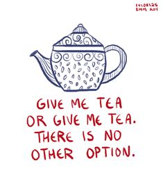 Tea. There is no other option.