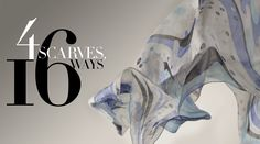4 Scarves 16 Ways: Will definitely be using this and love the video that demonstrates how to tie the scarves.