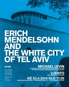 Michael Levin to give the Alvar Aalto Academy's traditional spring lecture Erich Mendelsohn, Alvar Aalto, White City, Art And Architecture, Engineering, Posters, Traditional, Design, Auditorium