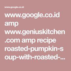 www.google.co.id amp www.geniuskitchen.com amp recipe roasted-pumpkin-soup-with-roasted-garlic-264631