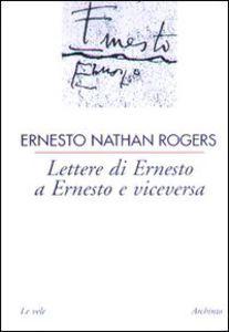 scaricare ebook LETTERE DI ERNESTO A ERNESTO E VICEVERSA .pdf.epub.mobi gratis italiano