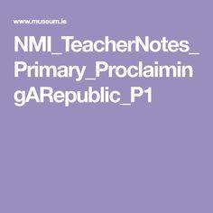 NMI_TeacherNotes_Primary_ProclaimingARepublic_P1 History, Historia