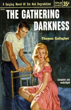 """""""The Gathering Darkness""""; Thomas Gallagher Popular Library Giant Cover Art: Owen Kampen A Surging Novel Of Sin And Degradation Pulp Fiction Book, Vintage Book Covers, Pulp Magazine, Up Book, Book Cover Art, Pulp Art, Vintage Comics, Paperback Books, Science Fiction"""