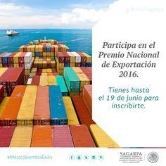Participa en el Premio Nacional de Exportación 2016. Tienes hasta el 19 de junio para inscribirte. SAGARPA SAGARPAMX