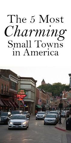 I may call New York City home, but when I'm on vacation, I like to slow it down. Here are a few American small towns I'm eying for my next vacation.