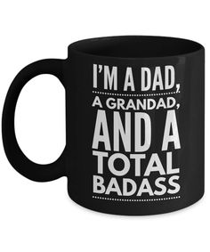 "Funny Mug, Dad's Mug, Gift for him, ""I'm a Dad, a Grandad and a total Badass"" by KratzDesignStudio on Etsy"