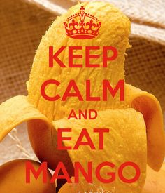 KEEP CALM AND EAT MANGO - KEEP CALM AND CARRY ON Image Generator