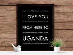 I Love You From Here To UGANDA art print
