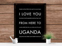 I Love You From Here To UGANDA art print