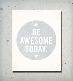 Be Awesome Today. #caregiver