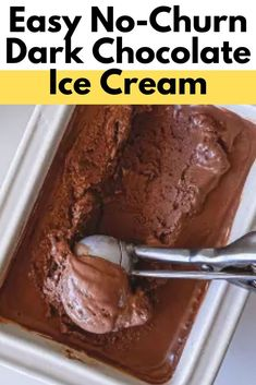 how to make the easiest homemade Dark Chocolate Ice Cream recipe without a machine and with only very few ingredients. This no-churn dark chocolate ice cream recipe is delicious and super easy to make. It is perfect to have in the freezer for when you're craving something a little sweet or an amazing homemade dessert. all you need is 5 ingredients, it is so simple to make and it comes out as creamy as you dream for an ice cream to be.