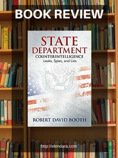 State Department Counterintelligence by Robert David Booth is about the little known but critically important agency called the Diplomatic Security Service.