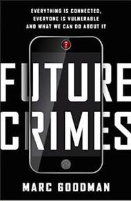 Future Crimes : Everything Is Connected, Everyone Is Vulnerable and What We Can Do About It by Marc Goodman CD, Unabridged) for sale online Online Bank Account, It Pdf, Everything Is Connected, Nanotechnology, Before Us, Mind Blown, Vulnerability, Reading Online, Book Worms