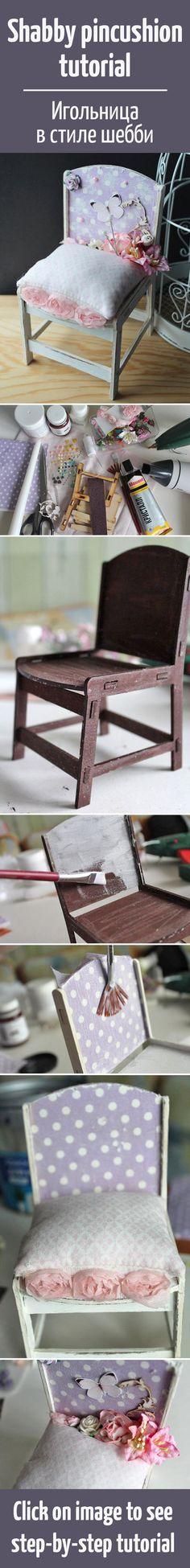 Создаем игольницу-стульчик в стиле шебби / Shabby pincushion tutorial
