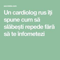 Un cardiolog rus îți spune cum să slăbești repede fără să te înfometezi Food And Drink, Health Fitness, Math Equations, Projects, Medicine, Therapy, Remedies, Cardiology, The Body