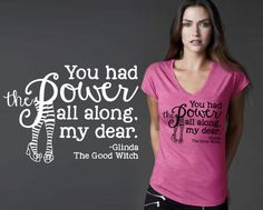 You Had the Power All Along | Wizard of Oz | Feminist Shirt | Friend Gift | Graduation Gift | Daughter Gift | Quote T-shirt | Korena Loves by KorenaLoves on Etsy