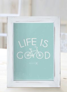 Life is good. [Cuadros con frases]