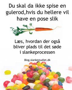Læs mit blogindlæg her: http://blog.slankestudiet.dk/du-skal-da-ikke-spise-en-gulerod-hvis-du-hellere-vil-ha-en-pose-slik/