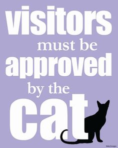 Visitors must be approved by the cat 8x10 digital by dlu2Designs, $5.00
