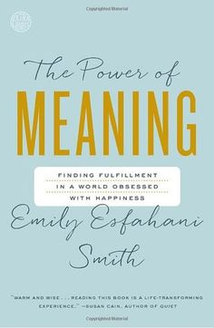 The Power of Meaning by Emily Esfahani Smith  @broadwaybooks @EmEsfahaniSmith