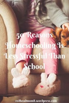 #FridayFrivolity - 50 Reasons Homeschooling Is Less Stressful Than School