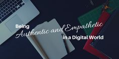 Marketing is about creating connections. Here's how to be authentic and empathetic in a digital world. #digitalmarketing #marketing https://blog.smamarketing.net/authentic-and-empathetic