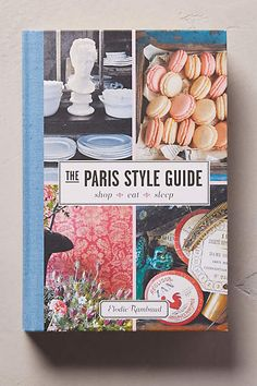 The Paris Style Guide (anthropologie.com) I would love to have this one