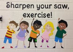 Sharpen Your Saw!  Exercise!  Gym Mural
