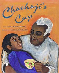 Chachaji's Cup by Uma Krishnaswami, illustrated by Soumya Sitaraman
