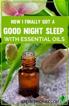 how I finally got a good night sleep with essential oils 2