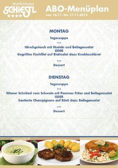 Guten Wochenstart und gutes Essen. Los gehts mit dem Schiestl-ABO-Menü für Montag - Dienstag (16.11. - 17.11.2015). Guten Appetit!