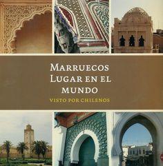 Marruecos, lugar en el mundo visto por chilenos