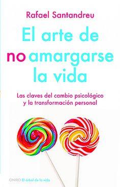 El Arte de No Amargarse La Vida PDF