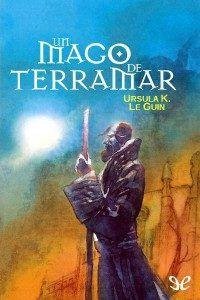 Terramar 01 Un Mago De Terramar úrsula K Leguin El último Puente Novelas Cuento Fantástico Libros