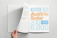 The annual report was created by Munich-based agency Serviceplan for solar energy supplier Austria Solar. The pages were printed in light sensitive ink so that the content becomes visible under sunlight.